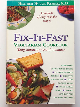 Fix-It-Fast Vegetarian Cookbook by Heather Houck Reseck, R.D.