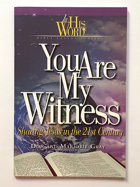 You Are My Witness by Don and Marjorie Gray