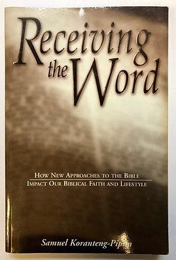 Receiving the Word by Samuel Koranteng-Pipim