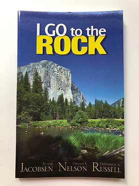 I Go to the Rock by Ruthie Jacobsen, Dwight Nelson, Frederick A. Russell