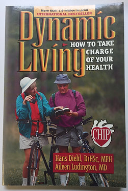 Dynamic Living by Hans Diehl and Aileen Ludington, MD