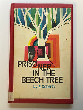 Prisoner In the Beech Tree by Ivy R. Doherty