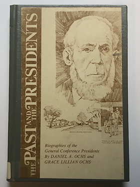 The Past and the Presidents by Daniel and Grace Ochs