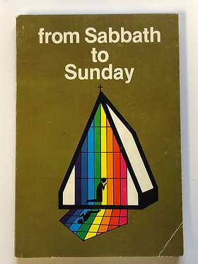 From Sabbath to Sunday by Carlyle B. Haynes