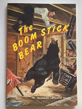 The Boom Stick Bear by Gwendolen Lampshire Hayden