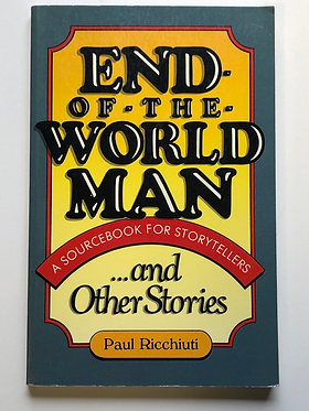 End-Of-the-World Man and Other Stories by Paul Ricchiuti