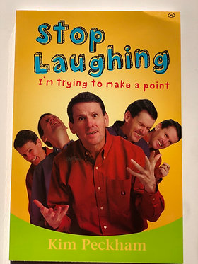 Stop Laughing I'm trying to Make a Point by Kim Peckham
