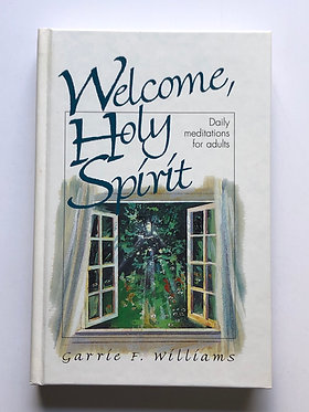 Welcome, Holy Spirit by Garrie F. Williams
