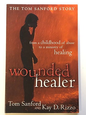 Wounded Healer by Tom Sanford and Kay D. Rizzo