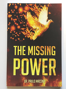 The Missing Power by Dr. Paulo Macena
