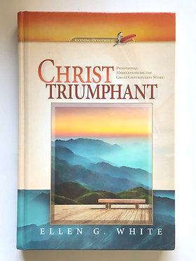 Christ Triumphant by Ellen G. White