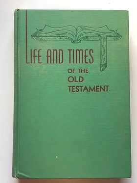 Life and Times of the Old Testament