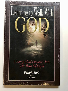 Learning to Walk With God by Dwight Hall