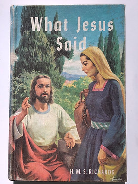 What Jesus Said by H.M.S. Richards
