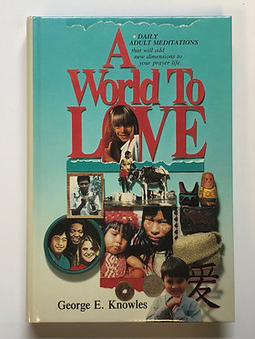 A World to Love by George E. Knowles