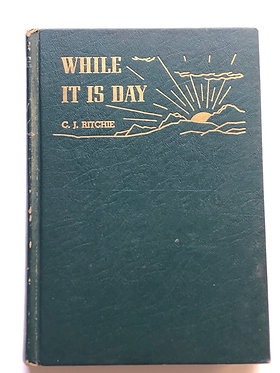 While It Is Day by G.J. Ritchie