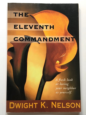 The Eleventh Commandment by Dwight K. Nelson