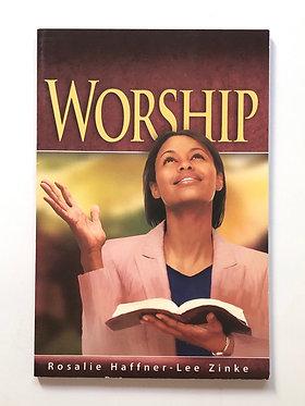 Worship by Rosalie Haffner-Lee Zinke