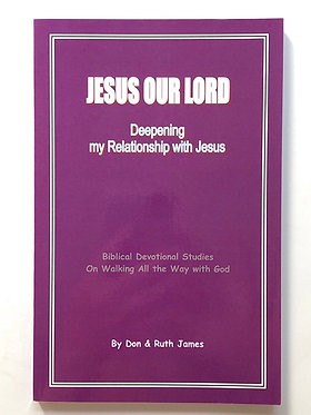 Jesus Our Lord by Don & Ruth James