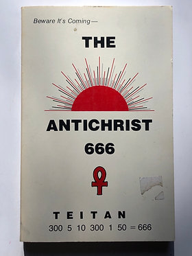 The Antichrist 666 Compiled by William Josiah Sutton