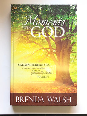 Moments With God by Brenda Walsh