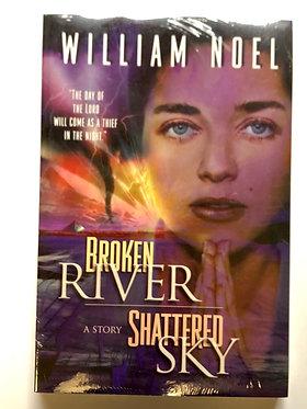 Broken River Shattered Sky by William Noel