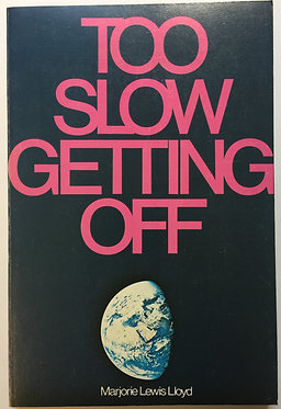 Too Slow Getting Off by Marjorie Lewis Lloyd