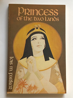 Princess of the Two Lands by Lois M. Parker