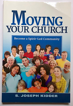 Moving Your Church by S. Joseph Kidder