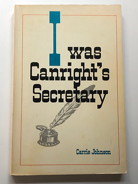I Was Canright's Secretary by Carrie Johnson