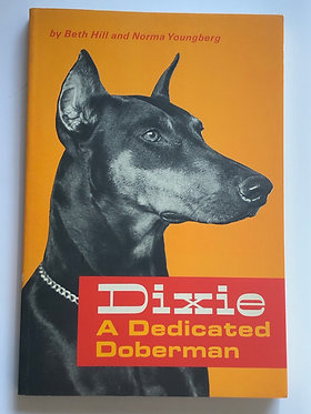 Dixie A Dedicated Doberman by Beth Hill and Norma Youngberg