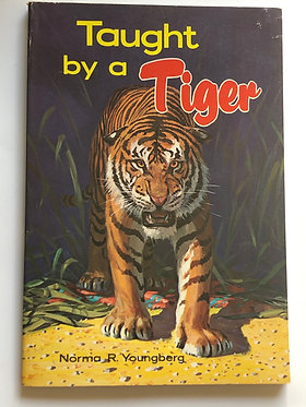 Taught by a Tiger by Norma R. Youngberg