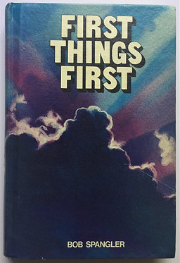 First Things First by Bob Spangler