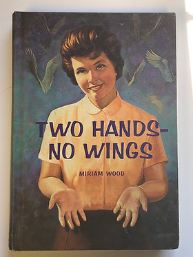 Two Hands-No Wings by Miriam Wood