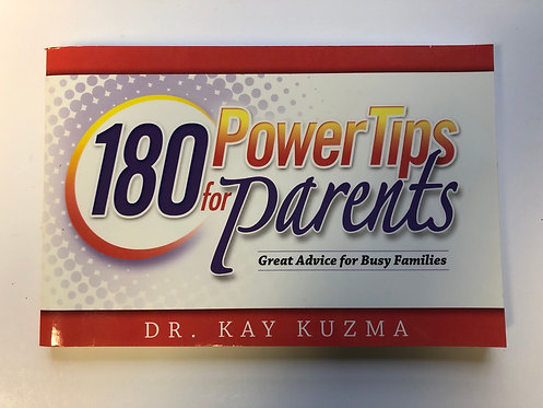 180 Power Tips for Parents by Dr. Kay Kuzma