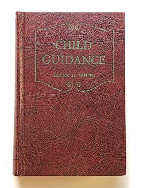 Child Guidance by Ellen G. White
