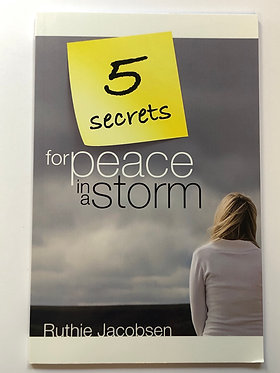 5 Secrets for Peace in a Storm by Ruthie Jacobsen