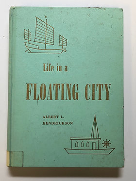 Life in a Floating City by Albert L. Hendrickson