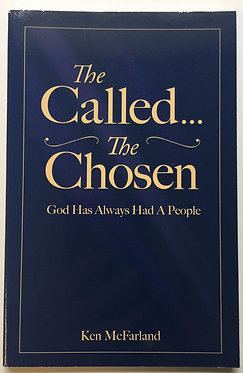 The Called...The Chosen by Ken McFarland