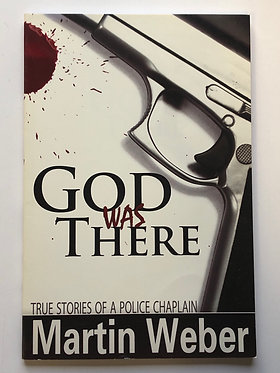God Was There by Martin Weber