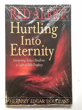 Red Alert: Hurtling Into Eternity by Herbert Edgar Douglass