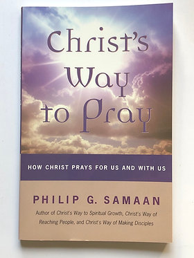 Christ's Way to Pray by Philip Samaan