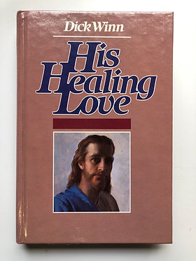 His Healing Love by Dick Winn