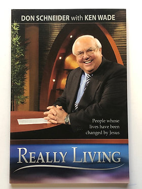 Really Living by Don Schneider with Ken Wade