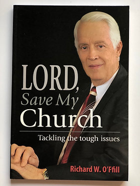 Lord, Save My Church by Richard W. O'Ffill