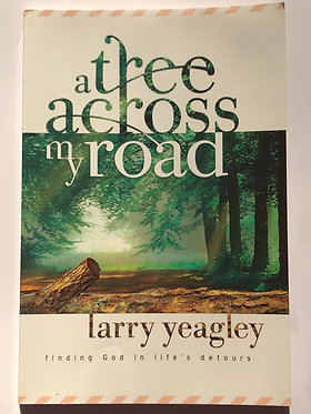 A Tree Across My Road by Larry Yeagley