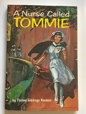 A Nurse Called Tommie by Thelma Giddings Norman