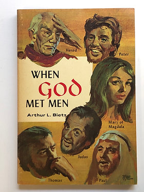 When God Met Men by Arthur L. Bietz
