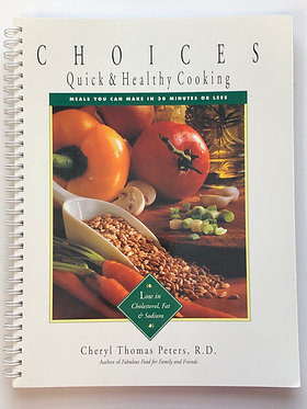 Choices Quick & Healthy Cooking by Cheryl Thomas Peters, R.D.