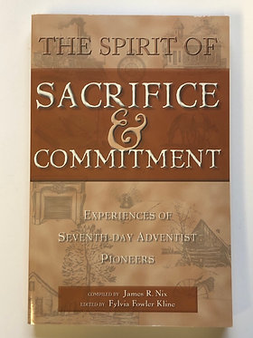 The Spirit of Sacrifice & Commitment Compiled by James R. Nix